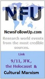 newsfollowup link 9-11 jfk holocaust hoax cultural marxism to modern events